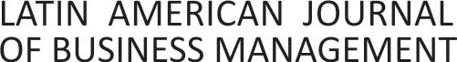 LATIN AMERIAN JOURNAL OF BUSINESS MANAGEMENT